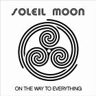 On the Way to Everything Soleil Moon CD