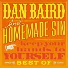 Keep Your Hands To Yourself - Best Of Dan Baird And Homemade Sin Audio CD