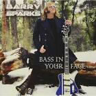 BASS IN YOUR FACE Barry Sparks CD