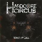 Wake Up Call Hardcore Circus Audio CD