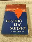 Beyond The Sunset By Hugh F Pyle Signed By Author