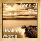 Healing Words Sons of God CD