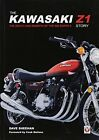 The Kawasaki Z1 Story: The Death and Rebirth of the 900 Super 4 by Sheehan, D…
