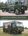 Land Rover Military One Tonne by James Taylor New Paperback Book
