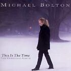 This Is the Time: The Christmas Album by Michael Bolton (CD, Sep-2001, Sony...