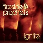 Ignite by Fireside Prophets (CD, Oct-2015, Audio & Video Labs, Inc.)