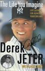 DEREK JETER AUTOGRAPHED SIGNED THE LIFE YOU IMAGINE BIOGRAPHY BOOK