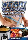 Weight Watchers Slow Cooker Recipes Cookbook  The Ultimate Crock Pot Recipes