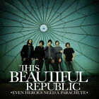 * DISC ONLY * / CD /  This Beautiful Republic – Even Heroes Need A Parachute