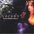 YACHAY - SWEET MOTHER MERCY NEW CD