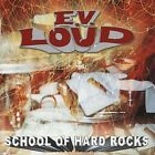 E.V. Loud - School of Hard Rocks [New CD]