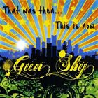 Gun Shy - That Was Then This Is Now [New CD]