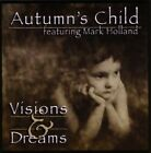 Autumn's Child - Visions & Dreams [New CD]