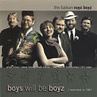 Balkan Noyz Boyz - Boys Will Be Boyz [New CD] Duplicated CD