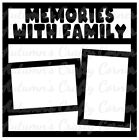 Memories w Family Premade Scrapbook Page Overlay Die Cut Choose a Color
