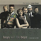 THE BALKAN NOYZ BOYZ - BOYS WILL BE BOYZ NEW CD