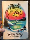 Made for Love by Alissa Nutting 2017 Hardcover