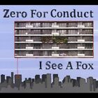 I See a Fox - Zero for Conduct - CD 2012-06-19