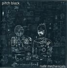 Pitch Black - Rude Mechanicals [New CD]