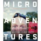 Microadventures Local Discoveries for Great Escapes Paperback NEW Humphreys