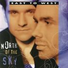 North of the Sky - East to West - EACH CD $2 BUY AT LEAST 4