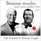 TITO PUENTE/XAVIER CUGAT - BESAME MUCHO AND MORE GOLDEN HITS NEW CD