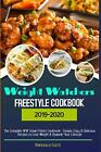Weight Watchers Freestyle Cookbook 2019 20 The Complete WW Smart Points Cookboo