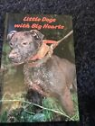 Little Dogs With Big Hearts Signed By The Author