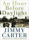 An Hour Before Daylight  Memories of a Rural Boyhood by Jimmy Carter SIGNED