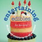 Entertaining Edibles  50 Fun Food Sculptures for All Occasions
