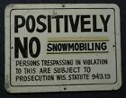 RARE 1960s POSITIVELY NO SNOWMOBILING Heavy Steel Sign Large 18 x 24