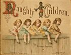 ANTIQUE CHILDRENS BOOKNAUGHTY CHILDRENBY ROBERT OVERTONPUBLISHED 1890