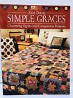 Simple Graces  Charming Quilts and Companion Projects by Kim Diehl 2010