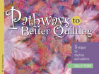 Pathways to Better Quilting  5 Shapes for Machine Patterns by Sally Terry