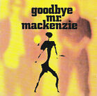 GOODBYE MR MACKENZIE w Rattler & Open Your Arms SHIRLEY MANSON GARBAGE ANGELFISH