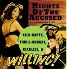 Kick Happy, Thrill Hungry, Reckless & Willing - Rights of the Accused - EACH CD