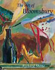The Art of Bloomsbury Roger Fry Vanessa Bell and Duncan Grant by Shone Ri
