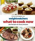 Weight Watchers What to Cook Now  300 Recipes for Every Kitchen
