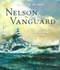 Nelson to Vanguard by David K Brown  Seaforth Publishing Warship Design