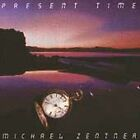 Present Time - Zentner, Michael - EACH CD $2 BUY AT LEAST 4 1994-02-01 - Ozone