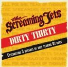 THE SCREAMING JETS / DIRTY THIRTY (NEW SEALED CD)