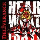 DELIVERANCE - HEAR WHAT I SAY NEW CD