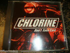 CHLORINE cd single DONT EVEN CARE free US shipping