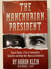 The Manchurian President Barack Obamas Ties to Communists Socialists SIGNED