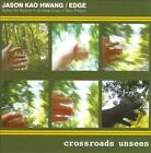 JASON KAO HWANG/EDGE/JASON KAO HWANG - CROSSROADS UNSEEN [DIGIPAK] NEW CD