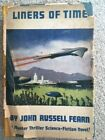 LINERS OF TIME JOHN RUSSELL FEARN SCI FI 1ST ED SCIENCE FICTION FIRST EDITION