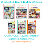 Kimberbell Bench Buddies Pillow Quilt Patterns Sewing or Machine Embroidery CD