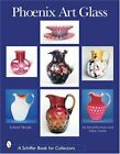 Phoenix Art Glass An Identification and Value Guide Schiffer Book for Colle