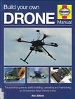 BUILD YOUR OWN DRONES OPERATING MAINTAINING UNMANNED AERIAL VEHICLE 2016 uav
