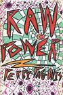 NEW Raw Power: A Novel with the Heart of a Drive-In Movie by Perri Pagonis Paper